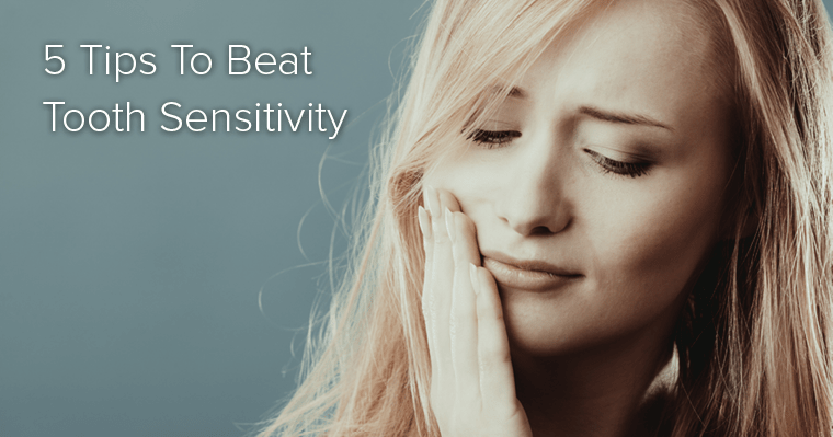 5 Tips to Beat Tooth Sensitivity